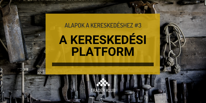 kereskedési platform választása hogyan kell működni a turbó bináris opciókkal
