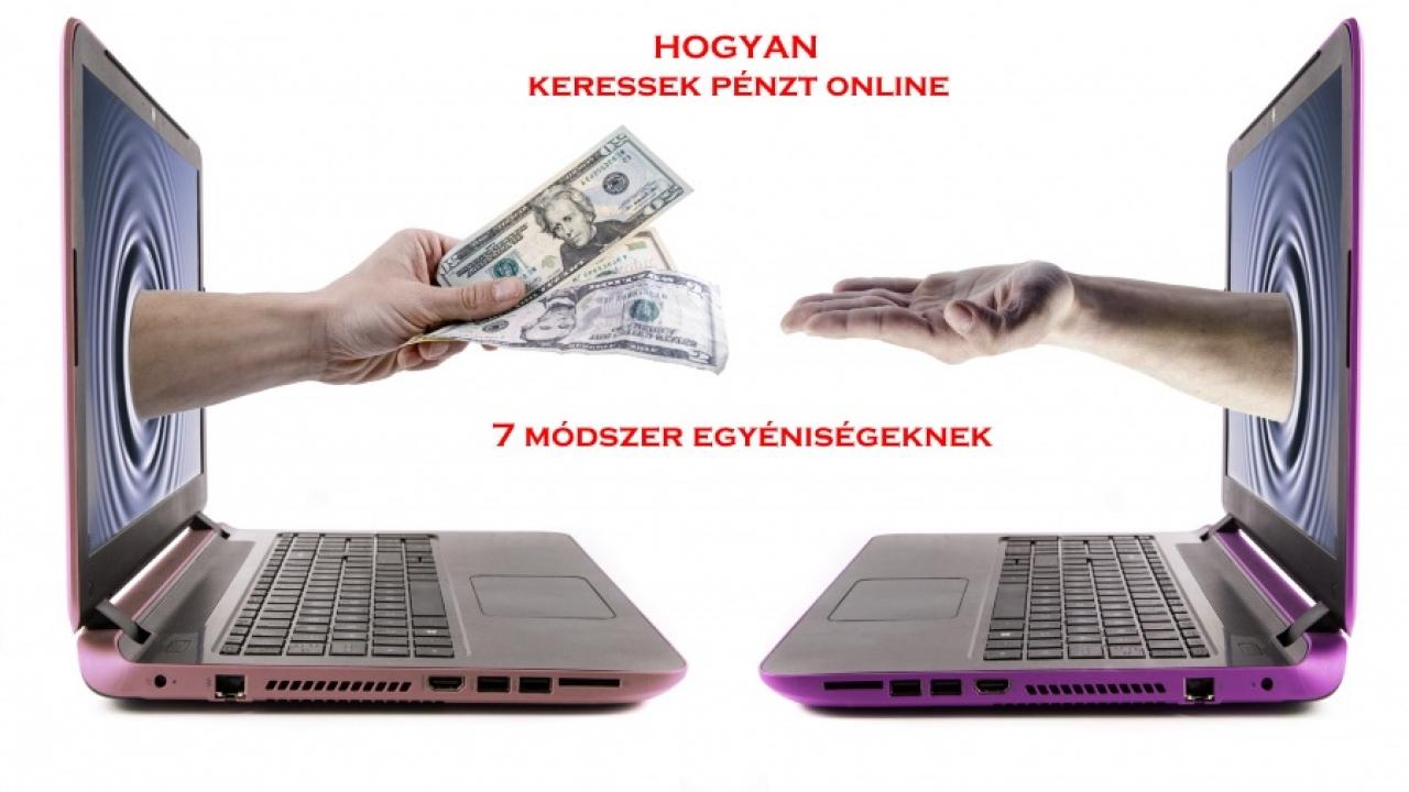 hogyan lehet valódi pénzt találni az interneten online pénzkeresés új módjai